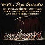 Boston Pops Orchestra Rossini's La Boutique Fantasque, Dukas's The Sorcerer's Apprentice And Ibert's Divertissement