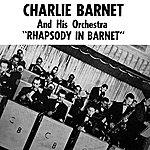 Charlie Barnet Rhapsody In Barnet