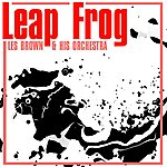 Les Brown & His Orchestra Leap Frog