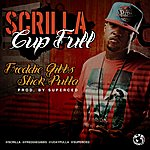 Scrilla Cup Full (Feat. Slick Pulla & Freddie Gibbs)
