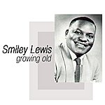 Smiley Lewis Growing Old