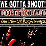 The Dukes Of Dixieland We Gotta Shout