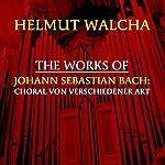 Helmut Walcha The Works Of Johann Sebastian Bach: Choral Von Verschiedener Art