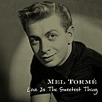 Mel Tormé Love Is The Sweetest Thing