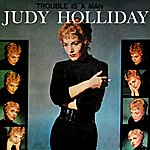 Judy Holliday Trouble Is A Man