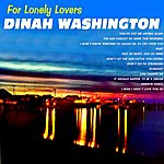 Dinah Washington For Lonely Lovers