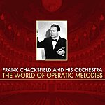 Frank Chacksfield The World Of Operatic Melodies