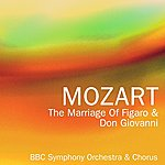 BBC Symphony Orchestra The Marriage Of Figaro & Don Giovanni