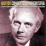 Concertgebouw Orchestra of Amsterdam Bartok Concerto For Orchestra
