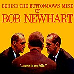 Bob Newhart Behind The Button Down Mind