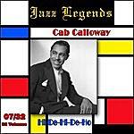 Cab Calloway Jazz Legends (Légendes Du Jazz), Vol. 07/32: Cab Calloway - Hi-De-Hi-De-Ho