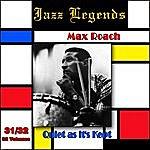 Max Roach Jazz Legends (Légendes Du Jazz), Vol. 31/32: Max Roach - Quiet As It's Kept