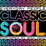Soul Deep Everyday People: Classic Soul