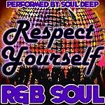 Soul Deep Respect Yourself: R&B Soul