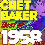 Chet Baker Best Of 1958: Vol. 3