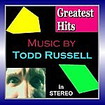 Todd Russell Greatest Hits In Stereo