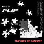 Flip The Ides Of August