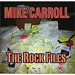 Mike Carroll The Rock Files