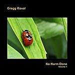 Gregg Koval No Harm Done - Volume 1