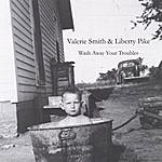 Valerie Smith Wash Away Your Troubles