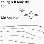Young D Me And Her (Feat. Majesty Son) - Single
