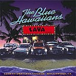 Blue Hawaiians Live At The Lava Lounge