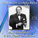 Guy Lombardo & His Royal Canadians Berlin By Lombardo