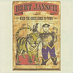 Bert Jansch When The Circus Comes To Town