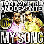 Tanto Metro & Devonte My Song - Single