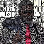 The Minista Uplifting Musik