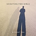 Scouting For Girls Without You