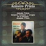 Antonio Prieto Antonio Prieto Interpreta Canciones Y Arreglos De Su Hermano Joaquín Prieto