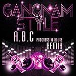 ABC Gangnam Style (Abc Progressive House Remix)