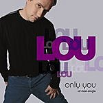 Lou Only You - Ep
