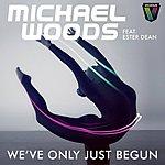 Michael Woods We've Only Just Begun (Remixes)