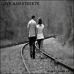 Tom Flannery Love And Streets