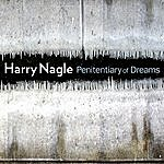 Harry Nagle Penitentiary Of Dreams