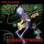Rick Brannon Frankenfingers