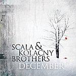 Scala & Kolacny Brothers December