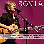 Sonia Christmas Makes Me Love You (Christmas Makes Me Realize)