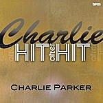 Charlie Parker Charlie - Hit After Hit