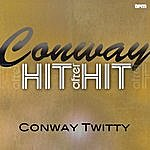 Conway Twitty Conway - Hit After Hit