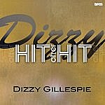 Dizzy Gillespie Dizzy - Hit After Hit