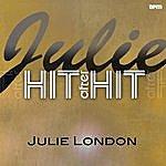 Julie London Julie - Hit After Hit