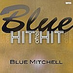 Blue Mitchell Blue - Hit After Hit