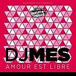 DJ Mes Amour Est Libre