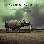 Carrie Newcomer Kindred Spirits: A Collection