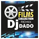 DJ Dado Films Collection Remix