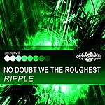 Ripple No Doubt We The Roughest - Single