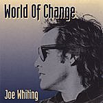 Joe Whiting World Of Change